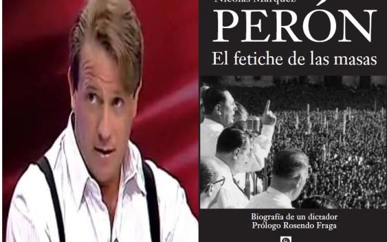 """San Perón hasta en la sopa. Breve fragmento del libro """"Perón, el fetiche de las masas"""""""
